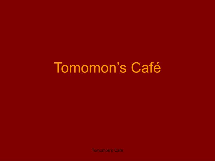 Tomomon s caf l.jpg