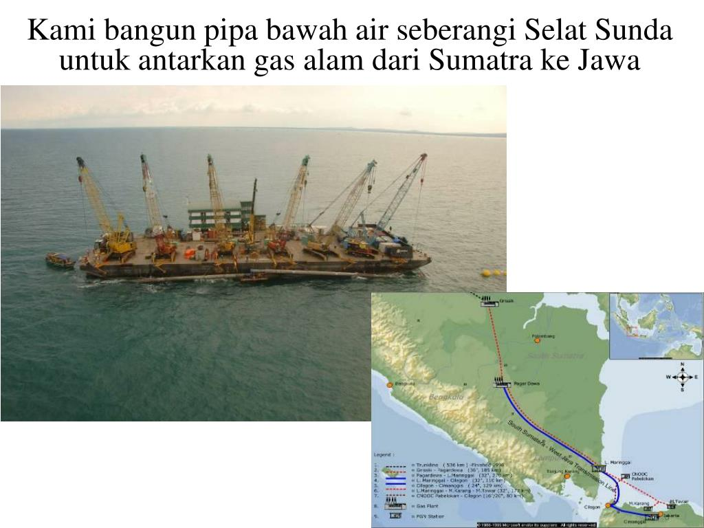 Kami bangun pipa bawah air seberangi Selat Sunda untuk antarkan gas alam dari Sumatra ke Jawa