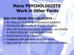 many psychologists work in other fields