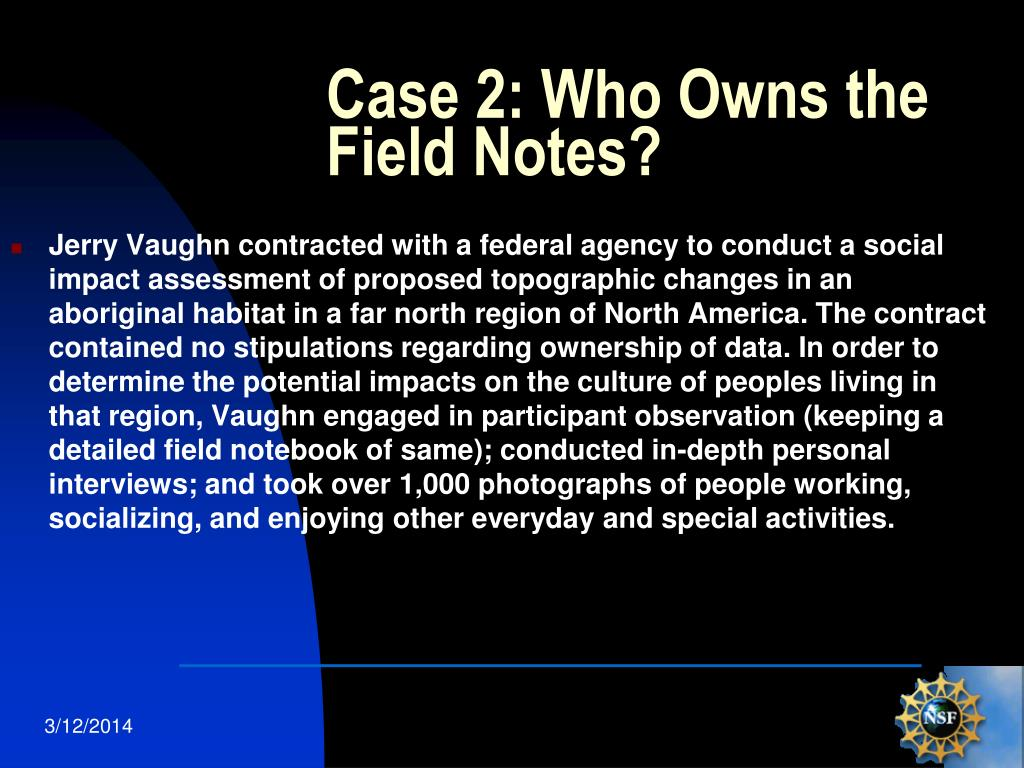 Case 2: Who Owns the Field Notes?
