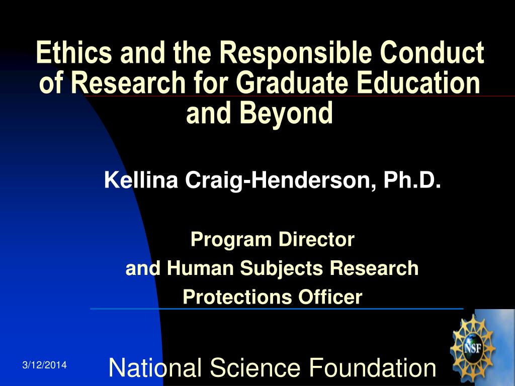 Ethics and the Responsible Conduct of Research for Graduate Education and Beyond