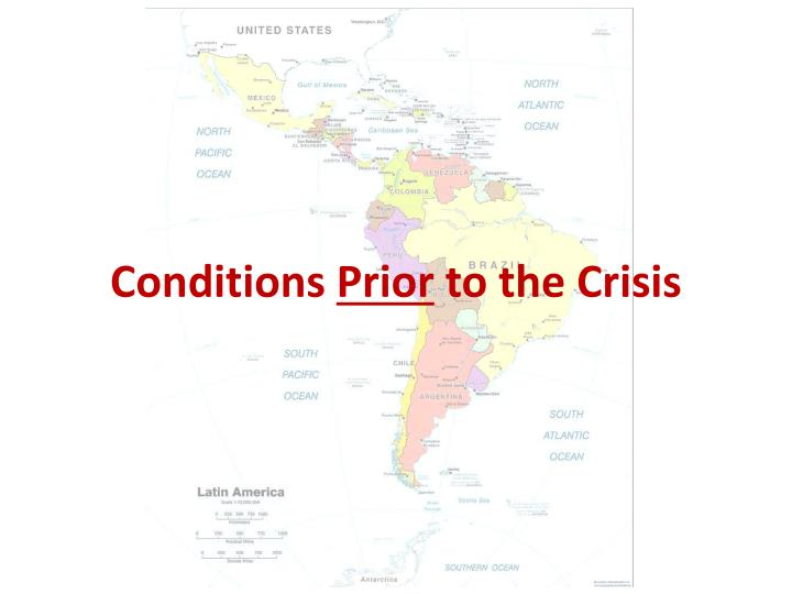 Conditions prior to the crisis