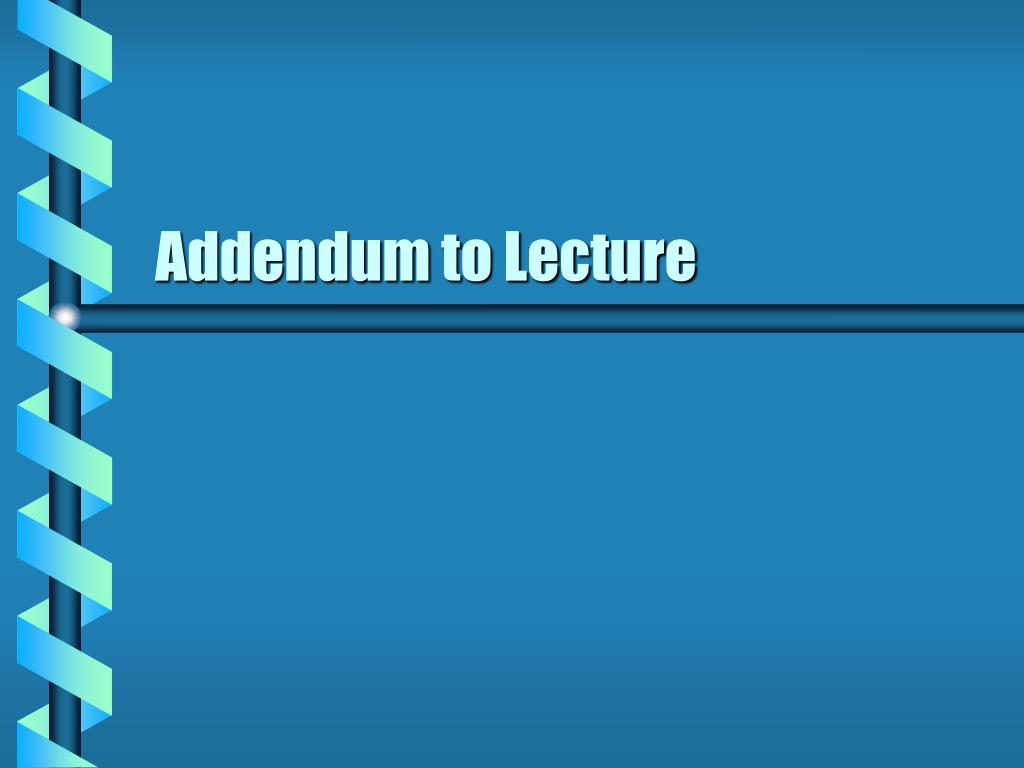Addendum to Lecture