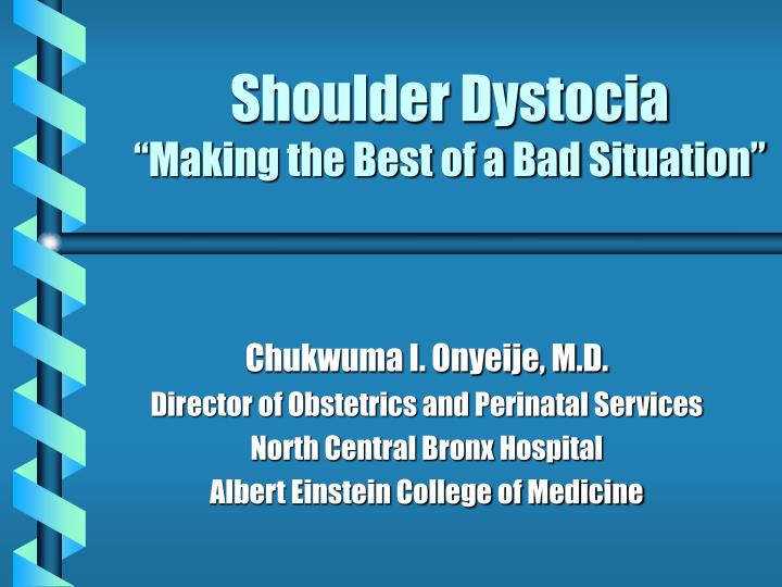 Shoulder dystocia making the best of a bad situation l.jpg