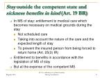 stay outside the competent state and sickness benefits in kind art 19 br