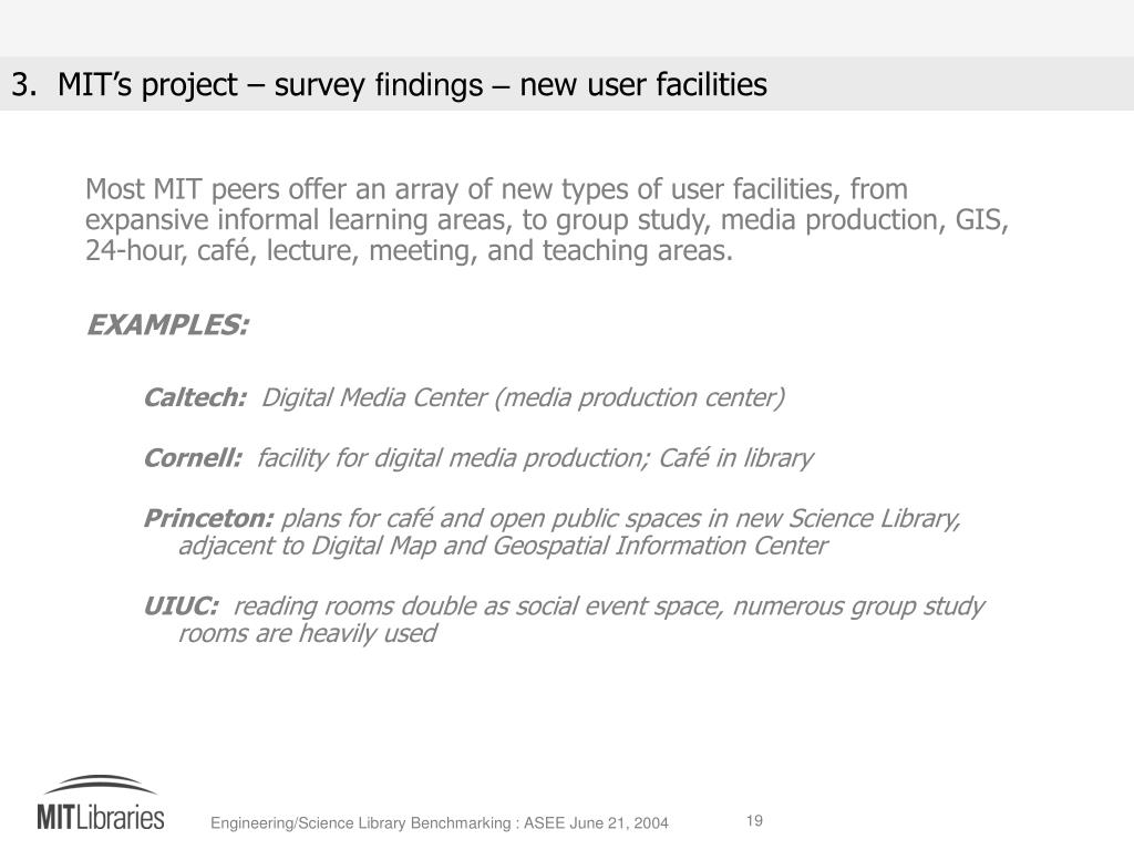 Most MIT peers offer an array of new types of user facilities, from expansive informal learning areas, to group study, media production, GIS, 24-hour, café, lecture, meeting, and teaching areas.