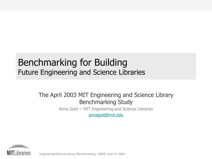 Benchmarking for building future engineering and science libraries