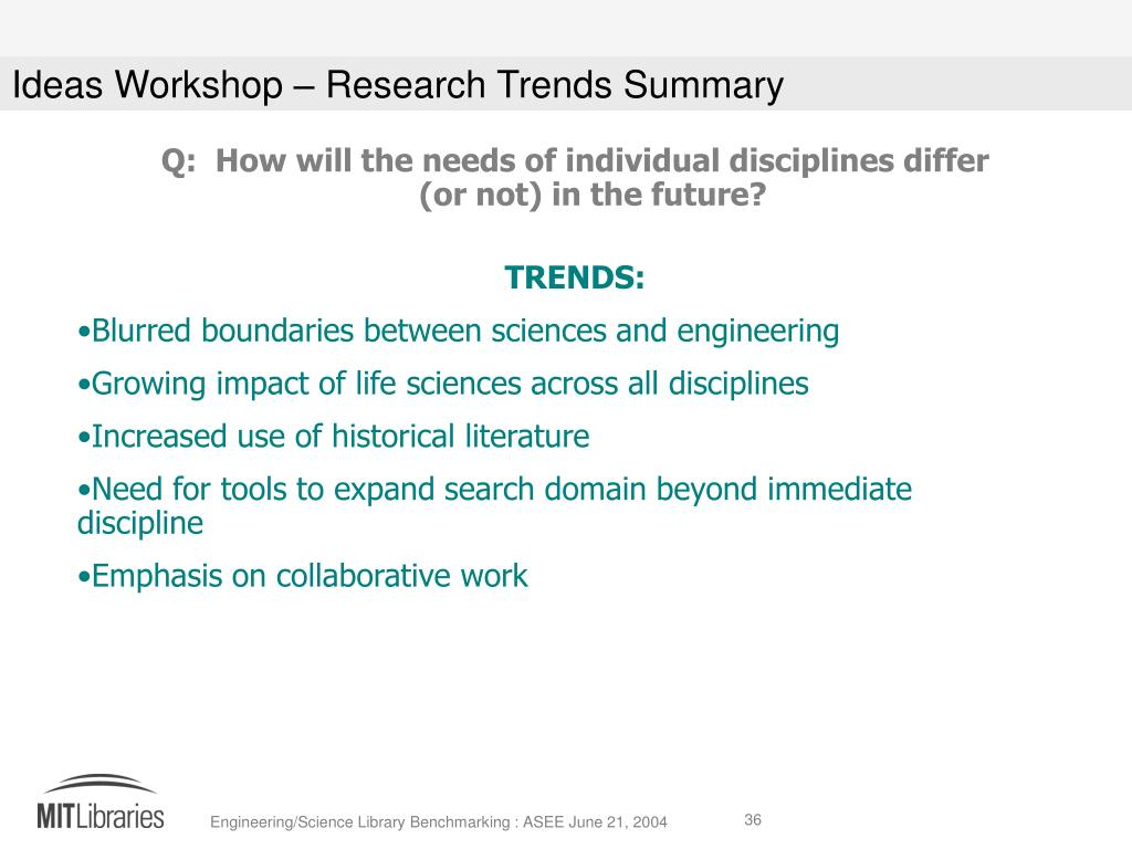Q:  How will the needs of individual disciplines differ (or not) in the future?