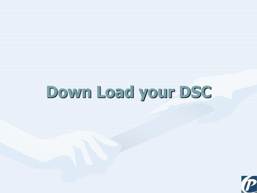 Down Load your DSC