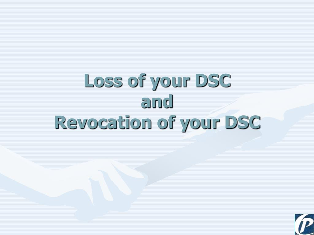 Loss of your DSC