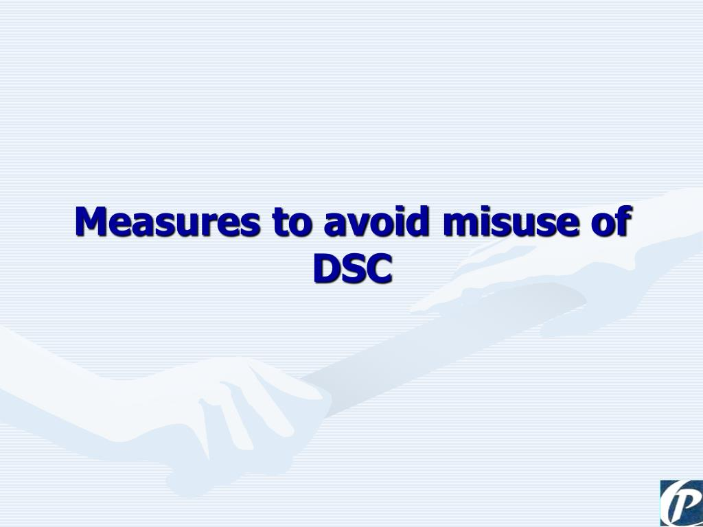 Measures to avoid misuse of DSC