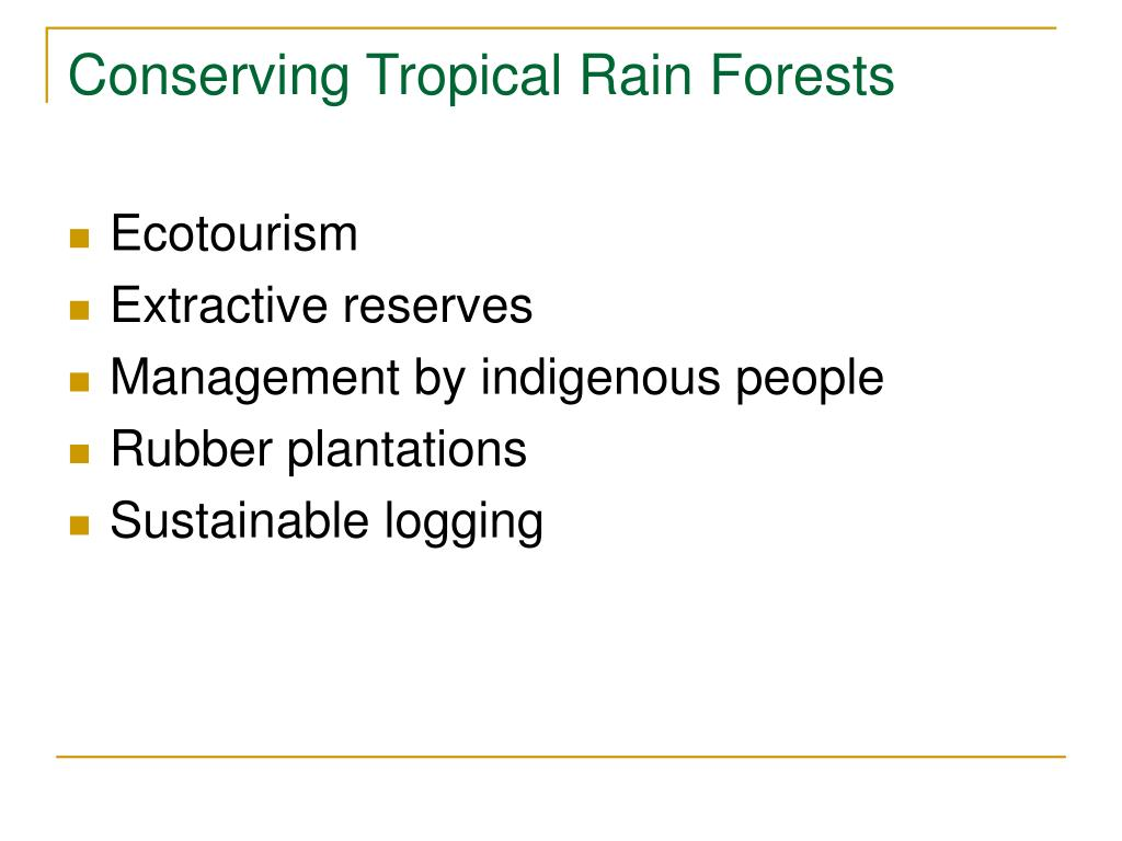 Conserving Tropical Rain Forests