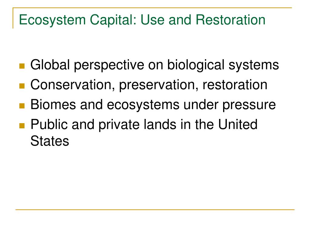 Ecosystem Capital: Use and Restoration