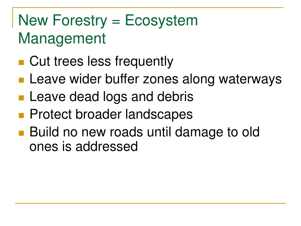 New Forestry = Ecosystem Management