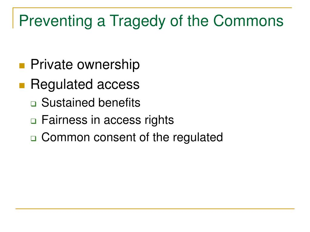 Preventing a Tragedy of the Commons
