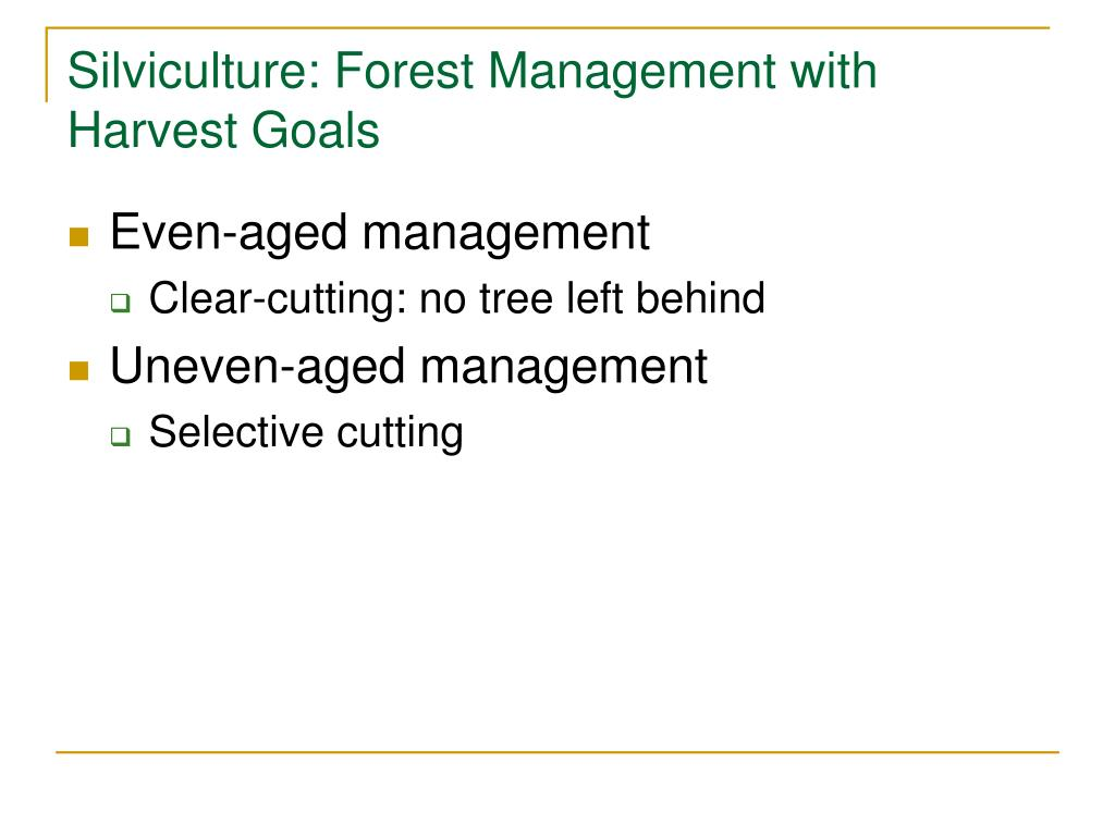 Silviculture: Forest Management with Harvest Goals