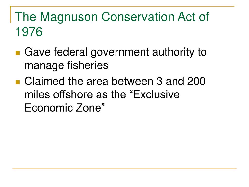 The Magnuson Conservation Act of 1976