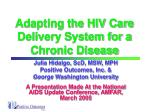 adapting the hiv care delivery system for a chronic disease