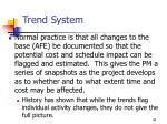 trend system