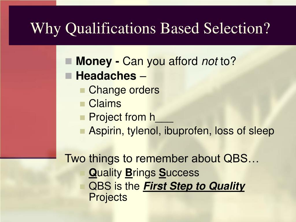 Why Qualifications Based Selection?