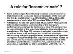 a role for income ex ante