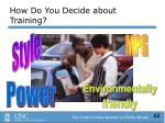 how do you decide about training