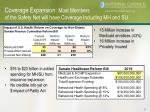 coverage expansion most members of the safety net will have coverage including mh and su