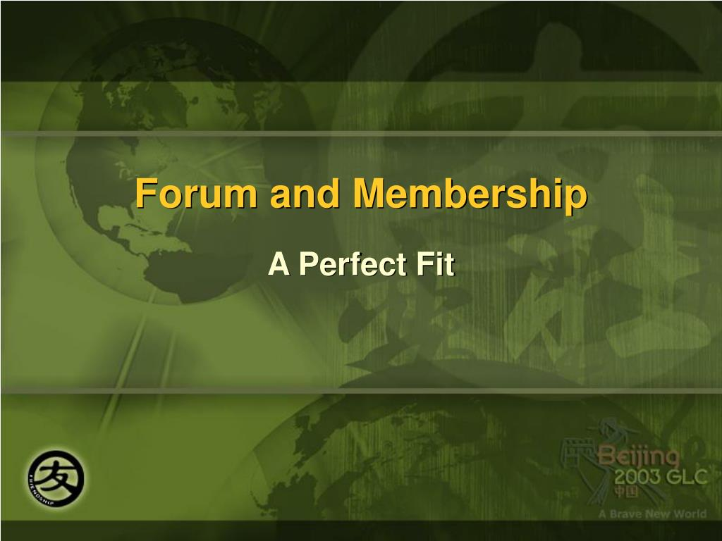 Forum and Membership