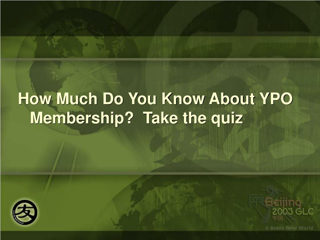 How Much Do You Know About YPO Membership?  Take the quiz