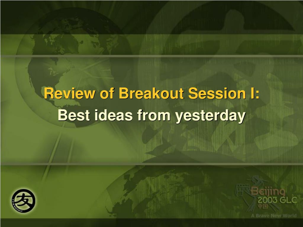 Review of Breakout Session I: