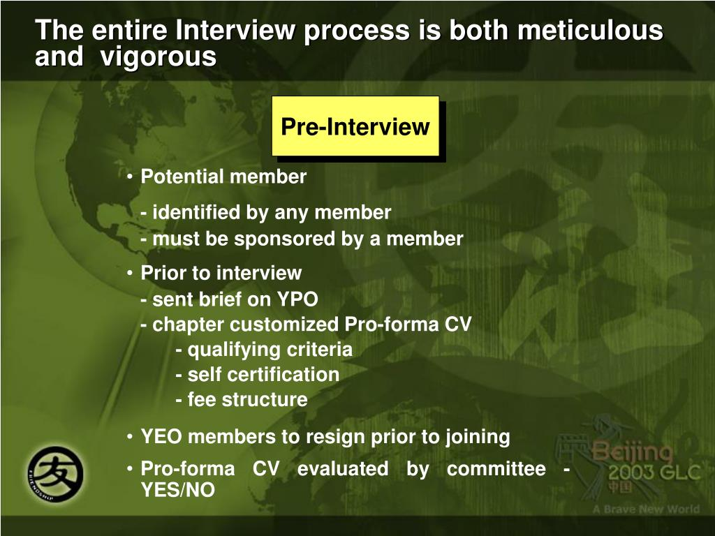The entire Interview process is both meticulous and  vigorous