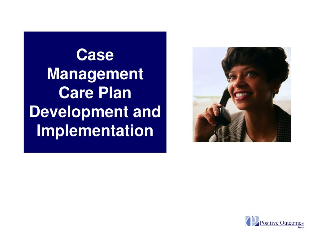 Case Management Care Plan Development and Implementation