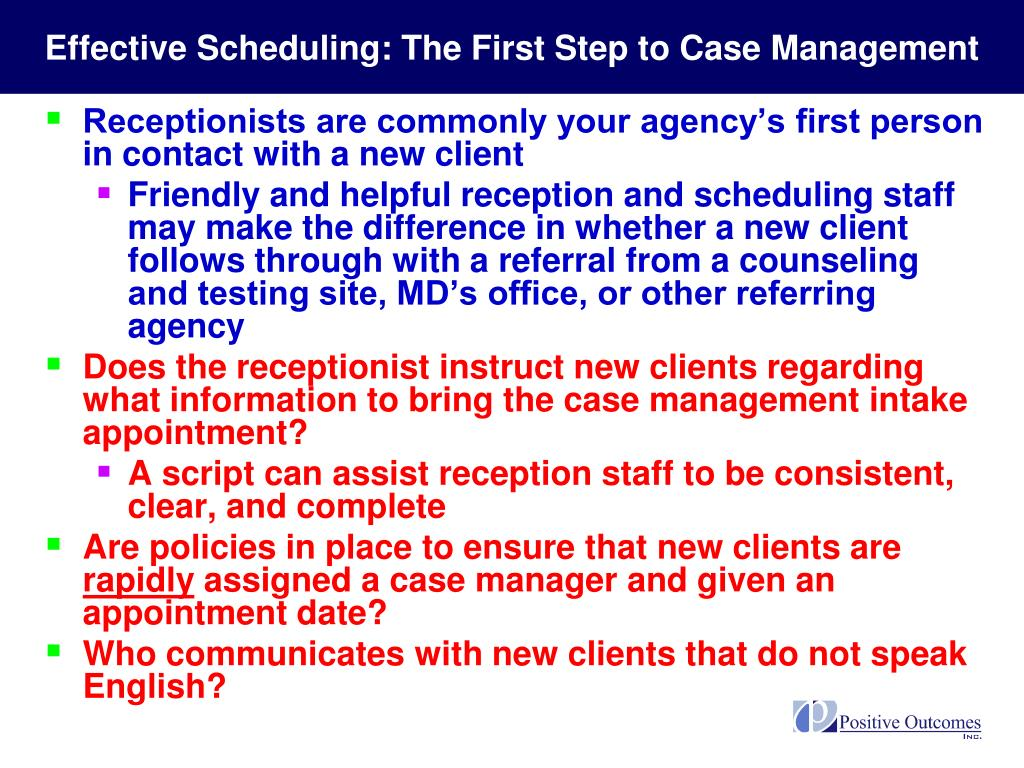 Effective Scheduling: The First Step to Case Management