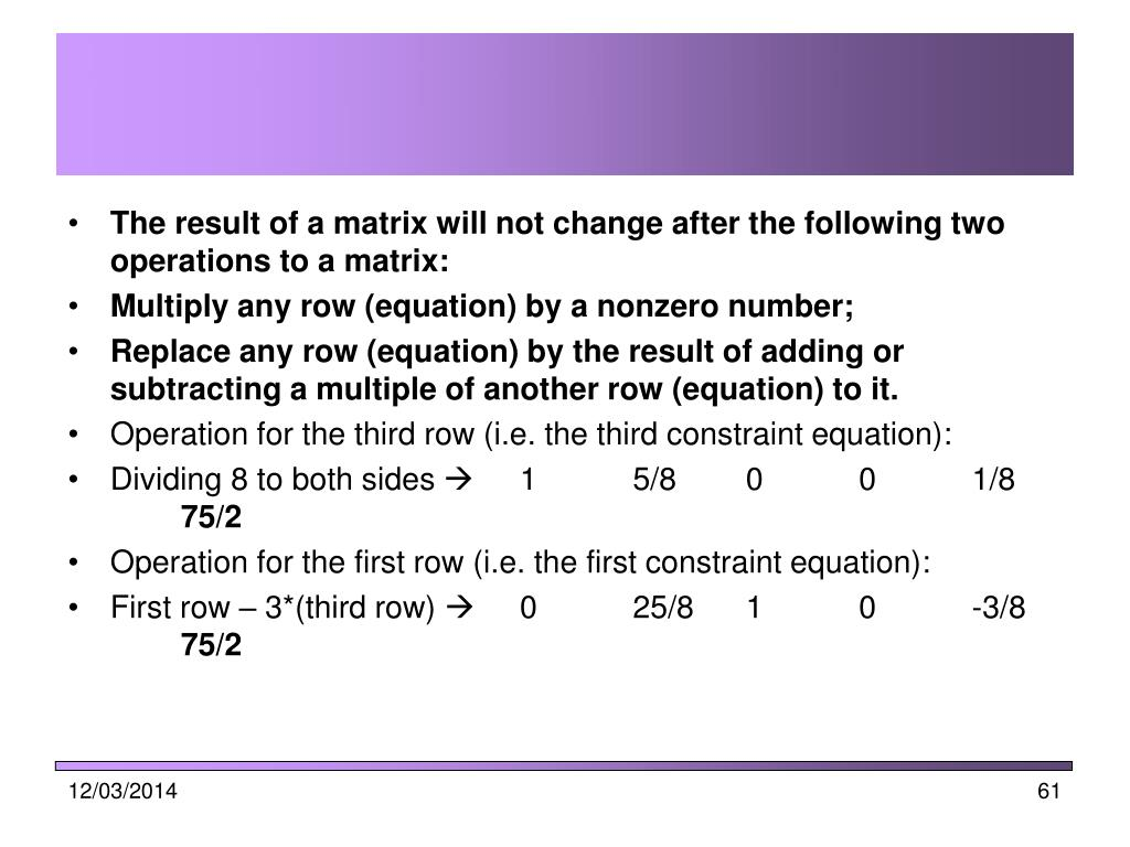 The result of a matrix will not change after the following two operations to a matrix: