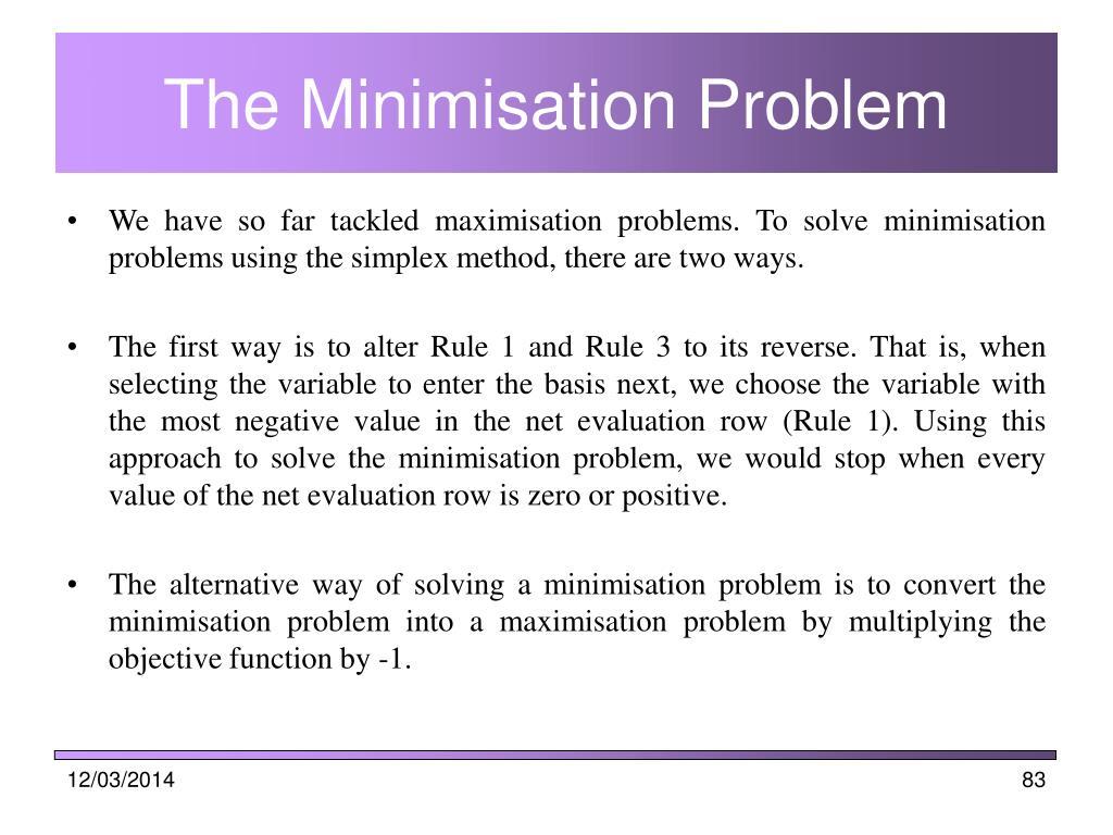 The Minimisation Problem