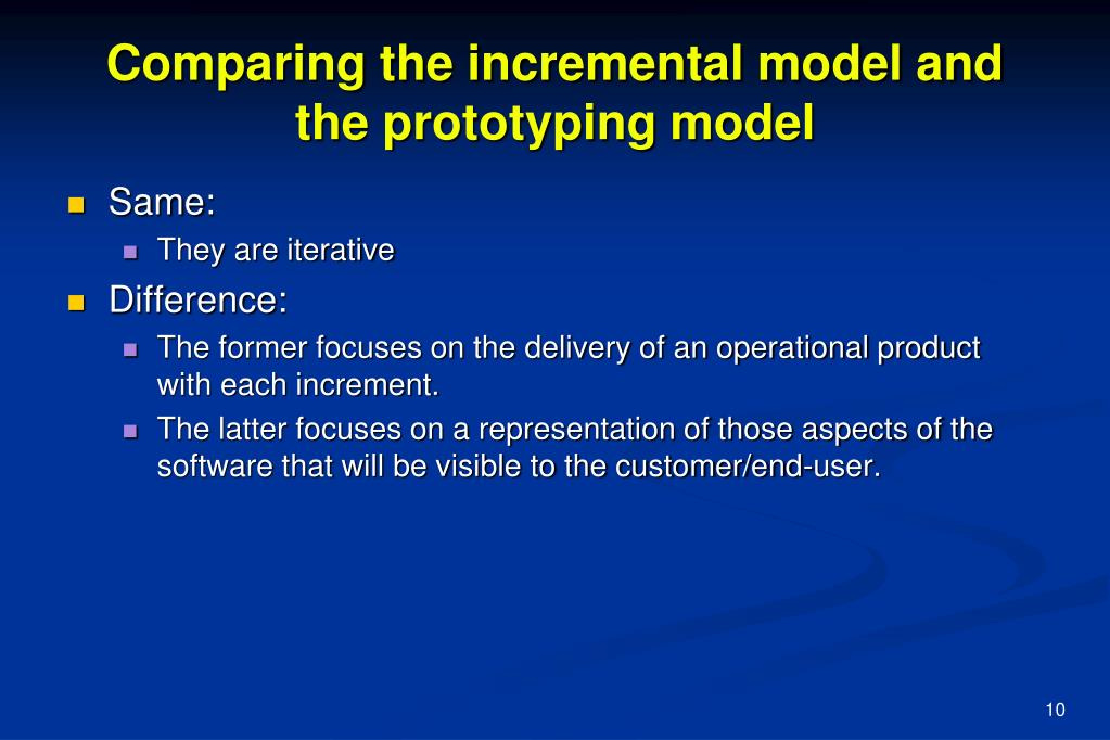 Comparing the incremental model and the prototyping model