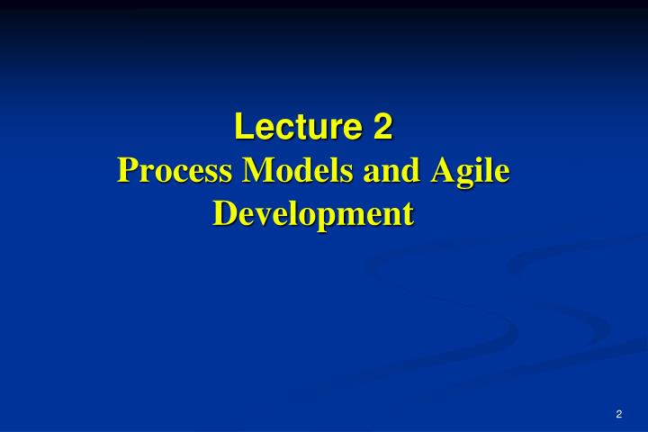 Lecture 2 process models and agile development l.jpg