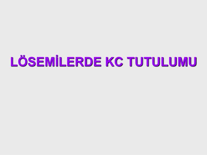 LÖSEMİLERDE KC TUTULUMU
