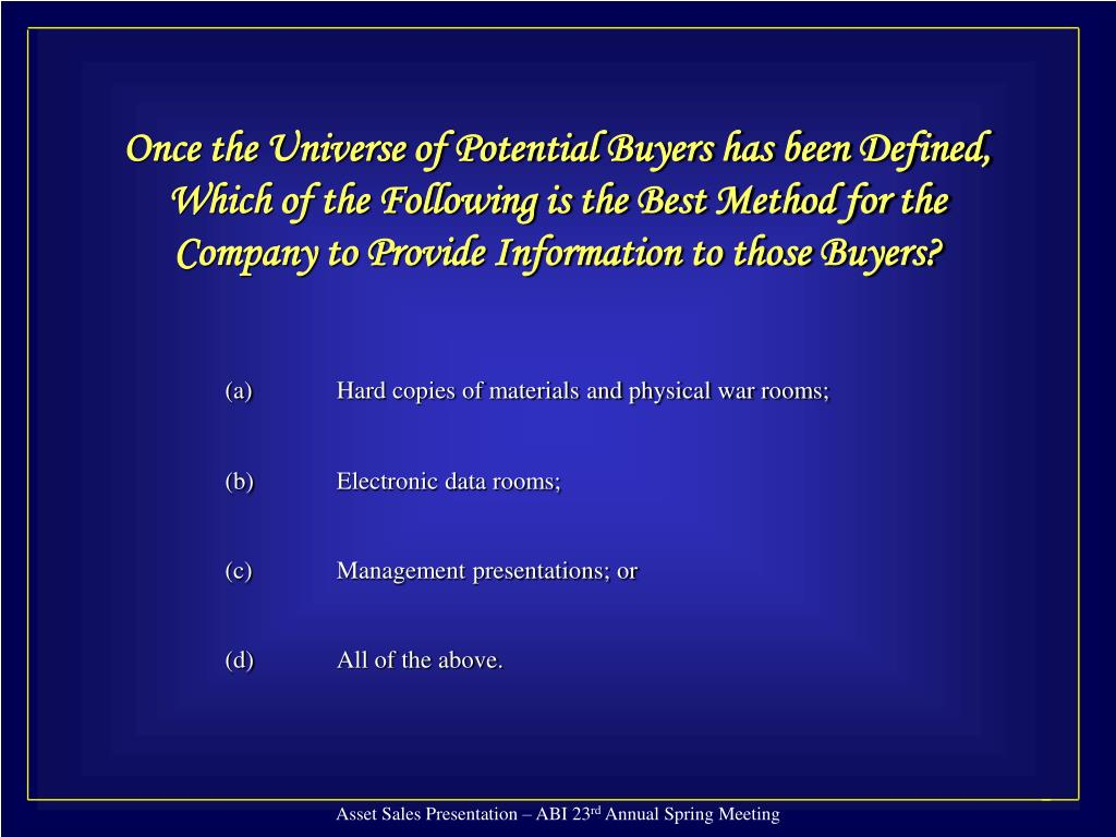 Once the Universe of Potential Buyers has been Defined, Which of the Following is the Best Method for the Company to Provide Information to those Buyers?