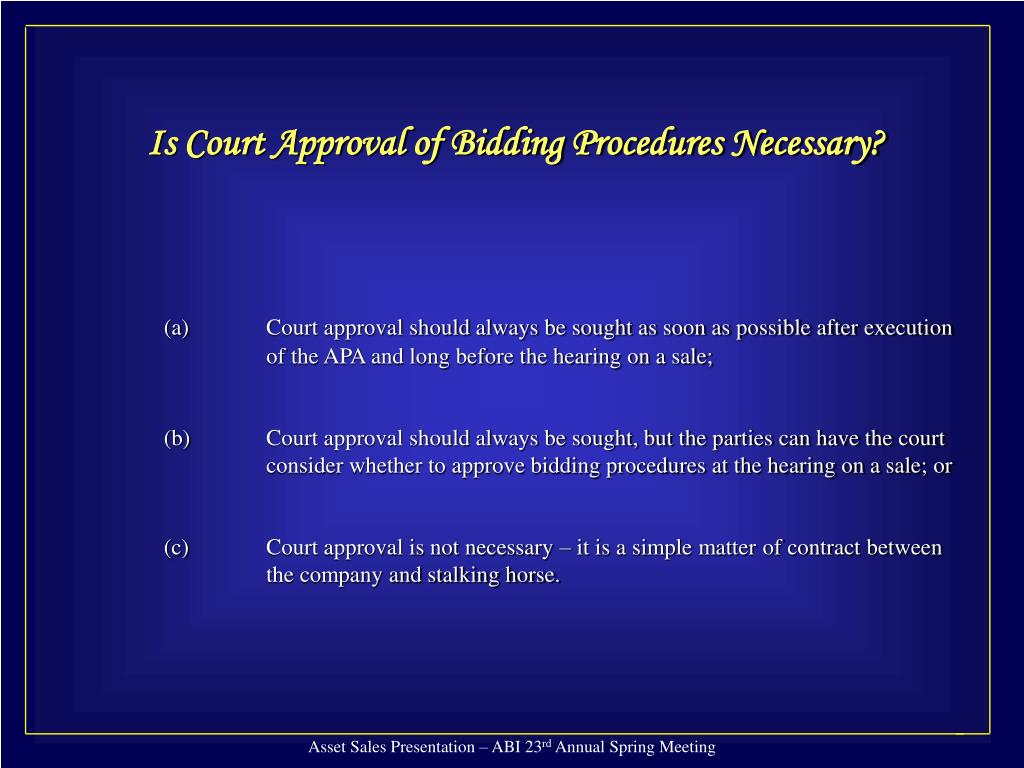 Is Court Approval of Bidding Procedures Necessary?