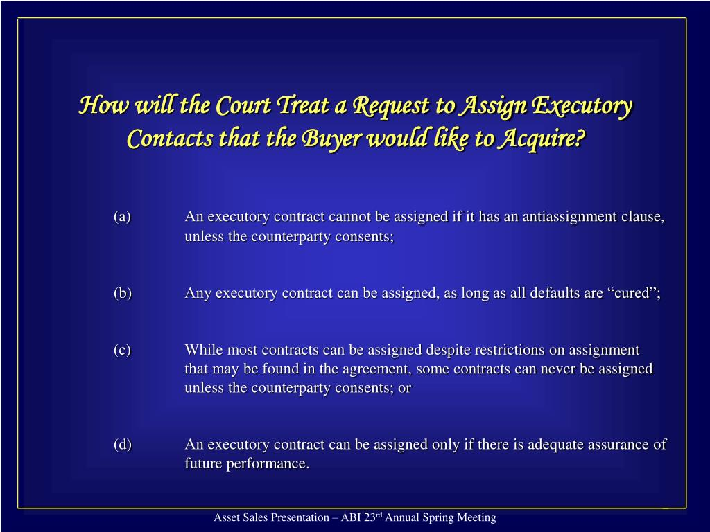 How will the Court Treat a Request to Assign Executory Contacts that the Buyer would like to Acquire?