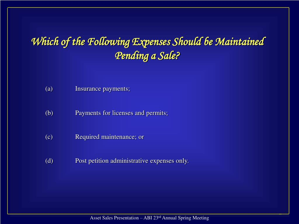 Which of the Following Expenses Should be Maintained Pending a Sale?