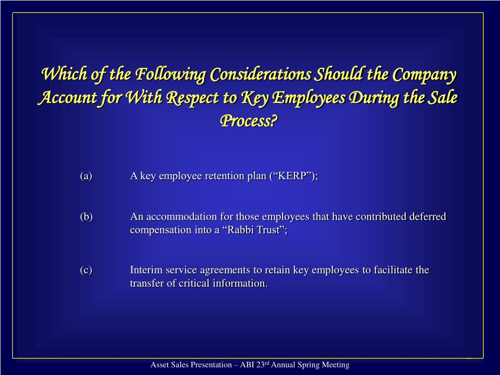 Which of the Following Considerations Should the Company Account for With Respect to Key Employees During the Sale Process?