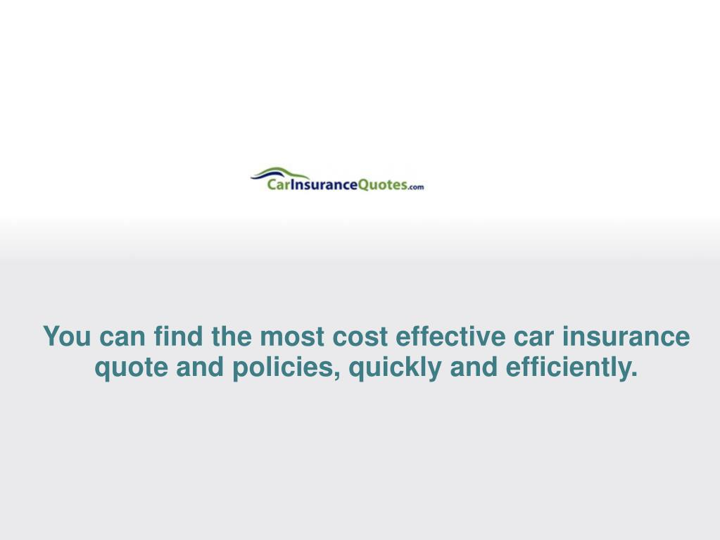 You can find the most cost effective car insurance quote and policies, quickly and efficiently.