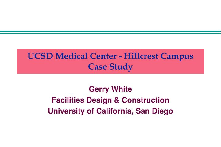 ucsd medical center hillcrest campus case study