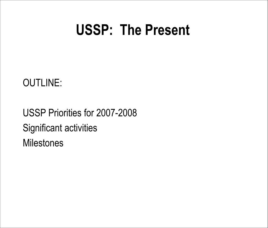 USSP:  The Present