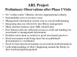 arl project preliminary observations after phase i visits