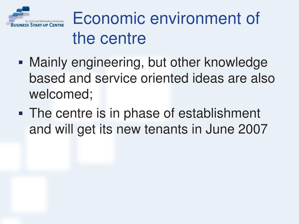 Economic environment of the centre