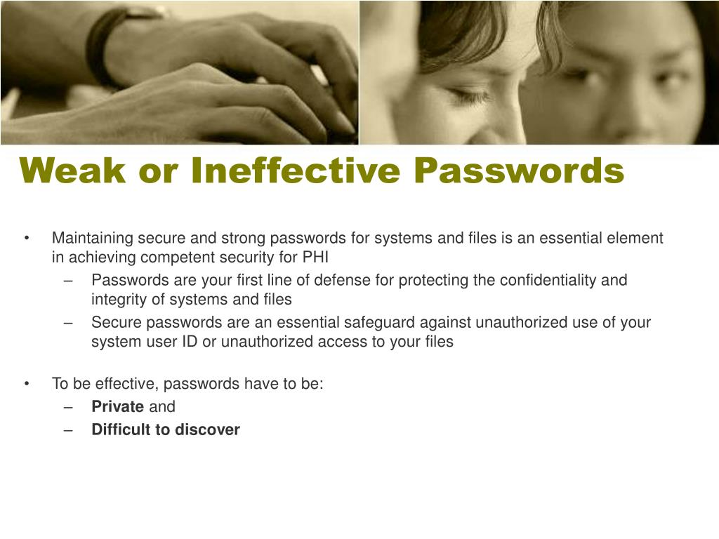 Weak or Ineffective Passwords