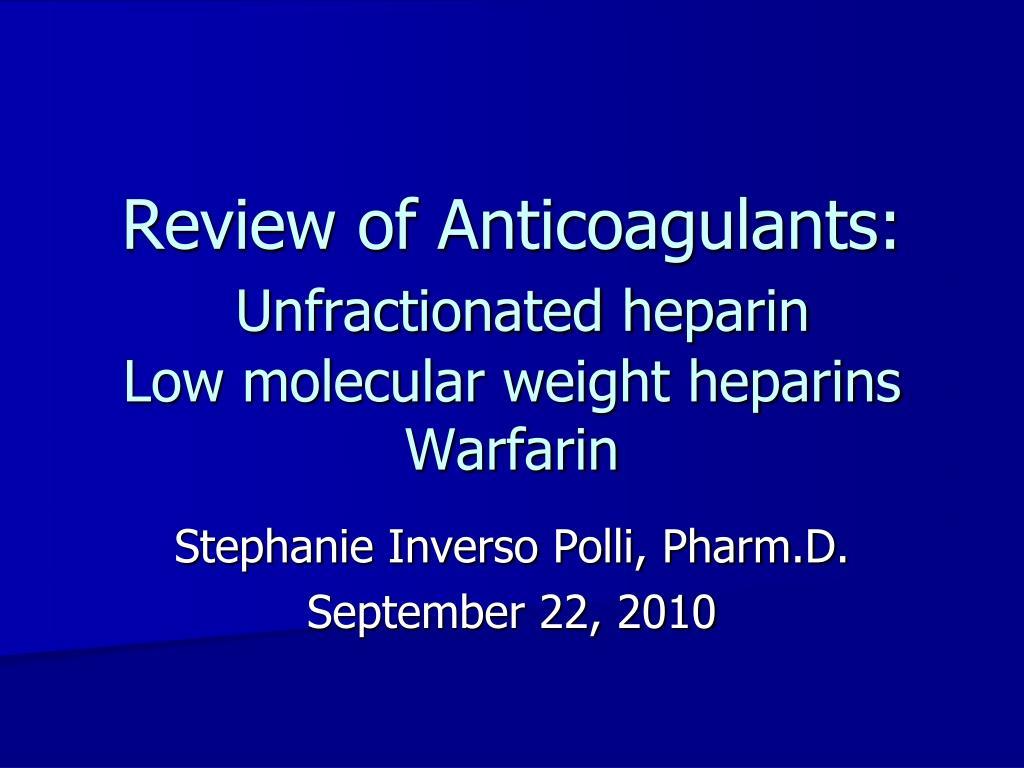 Review of Anticoagulants: